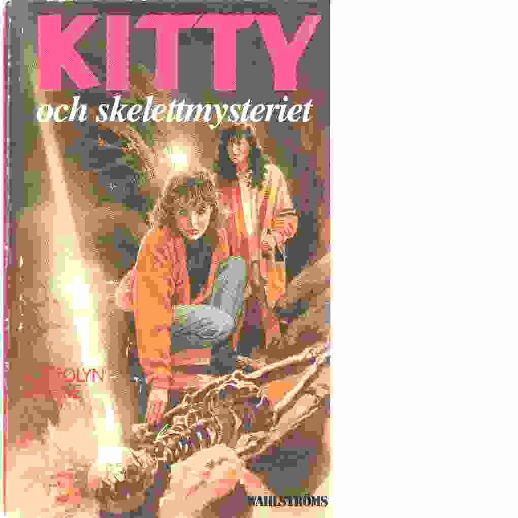 Kitty och skelettmysteriet - Keene, Carolyn