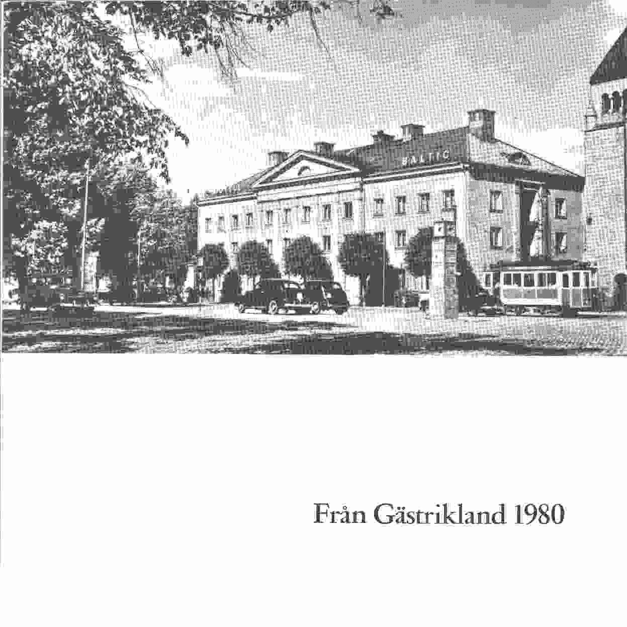 Från Gästrikland 1980 - Gästriklands kulturhistoriska förening