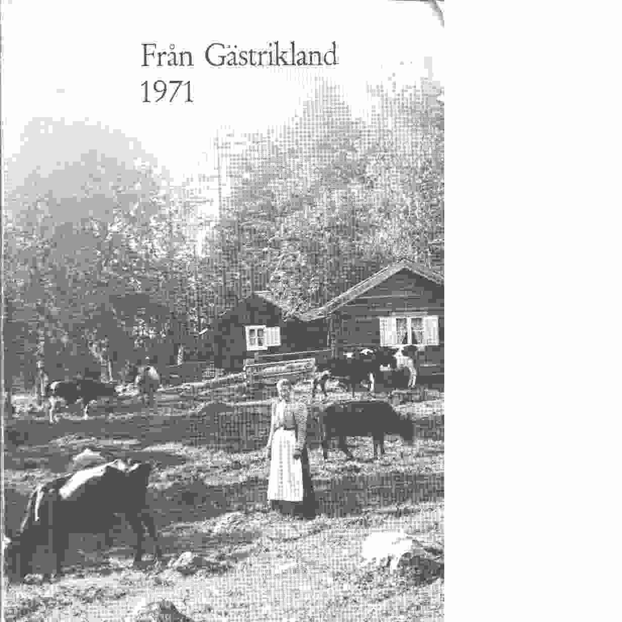 Från Gästrikland 1971 - Gästriklands kulturhistoriska förening