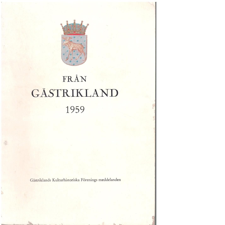 Från Gästrikland 1959 - Gästriklands kulturhistoriska förening