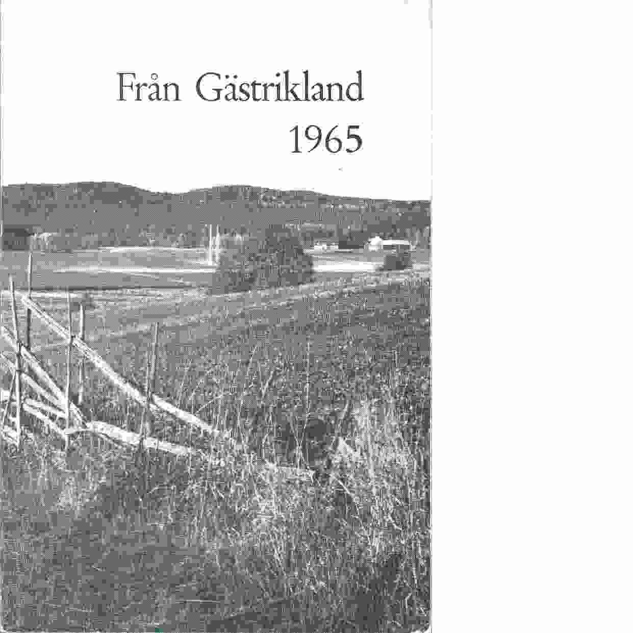Från Gästrikland 1965 - Gästriklands kulturhistoriska förening