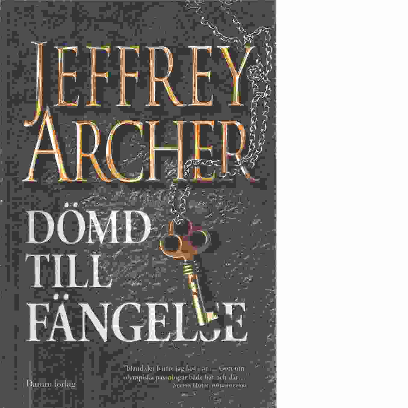 Dömd till fängelse  - Archer, Jeffrey
