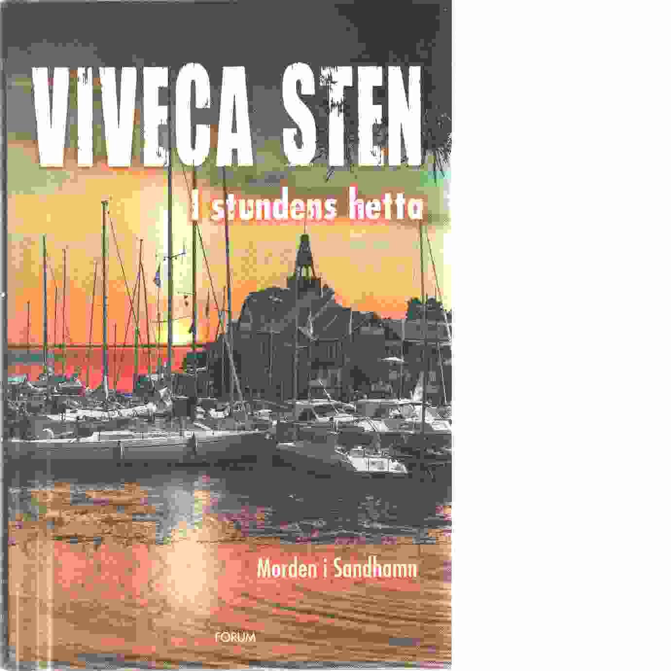 I stundens hetta : [morden i Sandhamn]  - Sten, Viveca