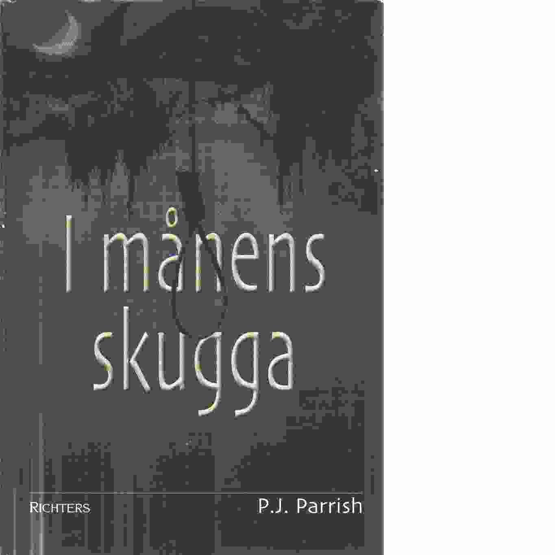 I månens skugga  - Parrish, P. J.