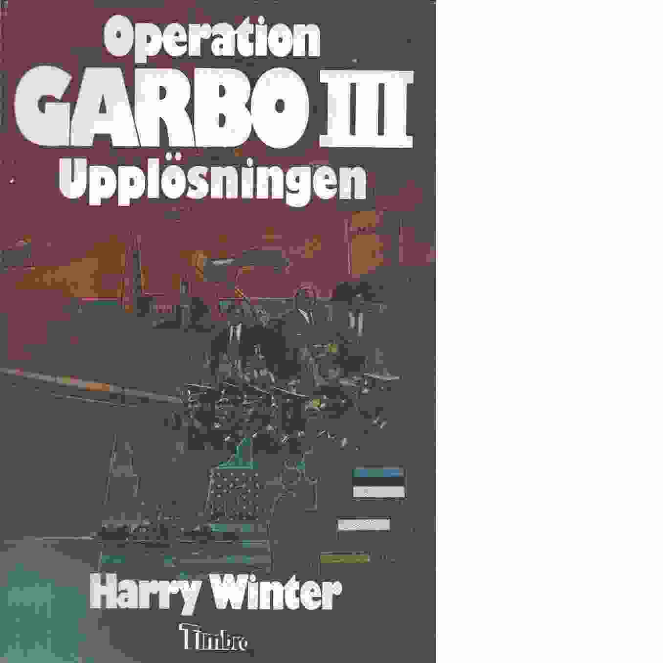 Operation Garbo III - Winter, Harry