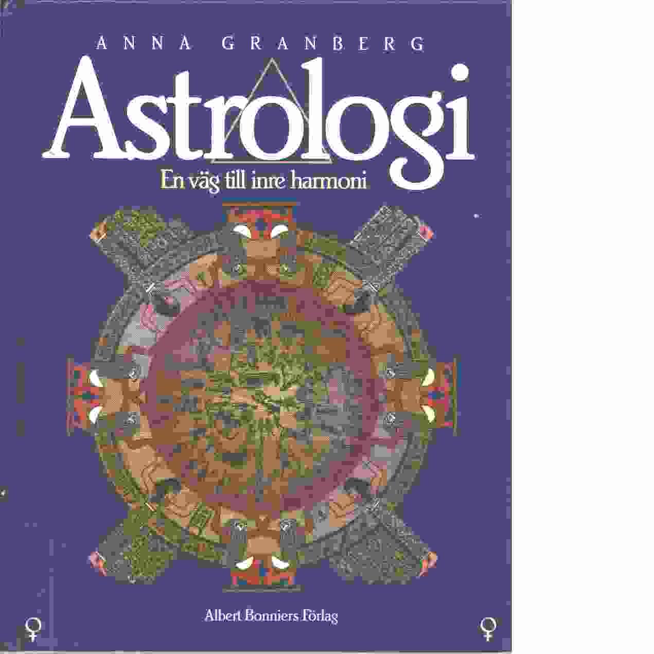 Astrologi : -en väg till inre harmoni - Granberg, Anna