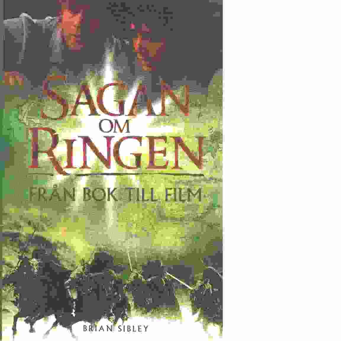 Sagan om ringen : från bok till film - Sibley, Brian