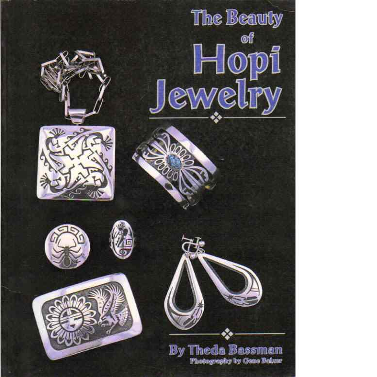 The beauty of Hopi jewelry (jewelry crafts) - Bassman, Theda