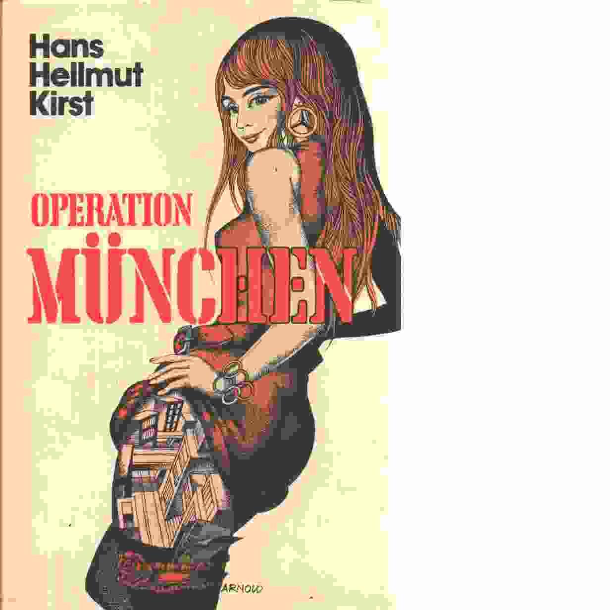 Operation München - Kirst, Hans Hellmut