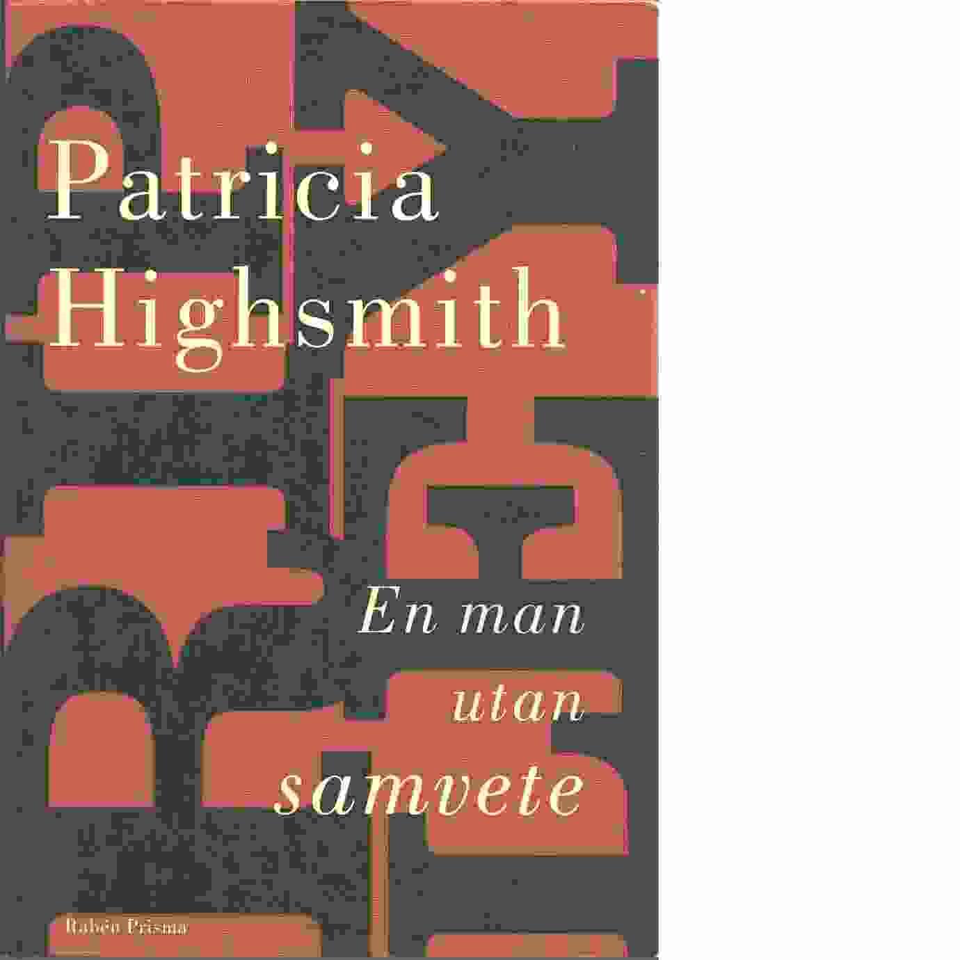 En man utan samvete - Highsmith, Patricia