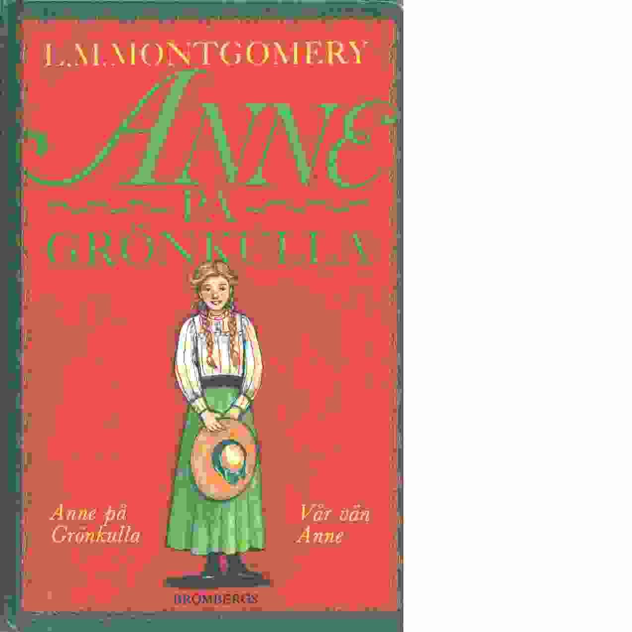Anne på Grönkulla : Vår vän Anne - Montgomery L. M.