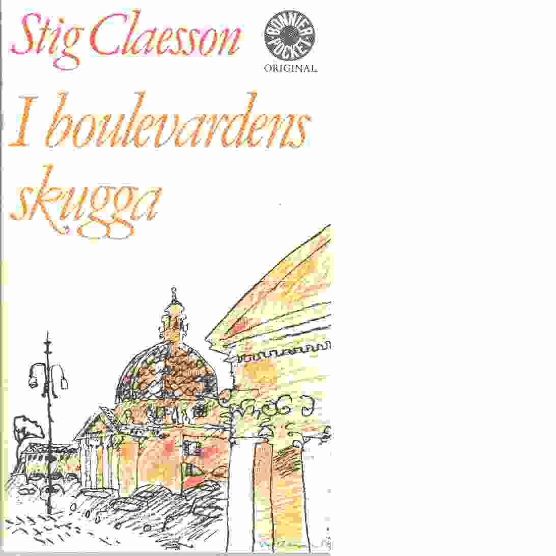 I boulevardens skugga och andra skisser - Claesson, Stig