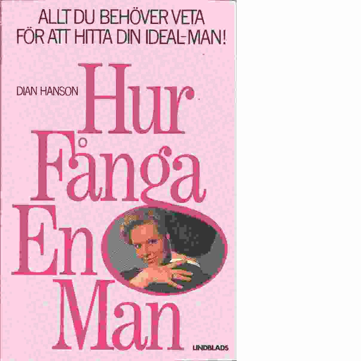 Hur fånga en man - Hanson, Dian