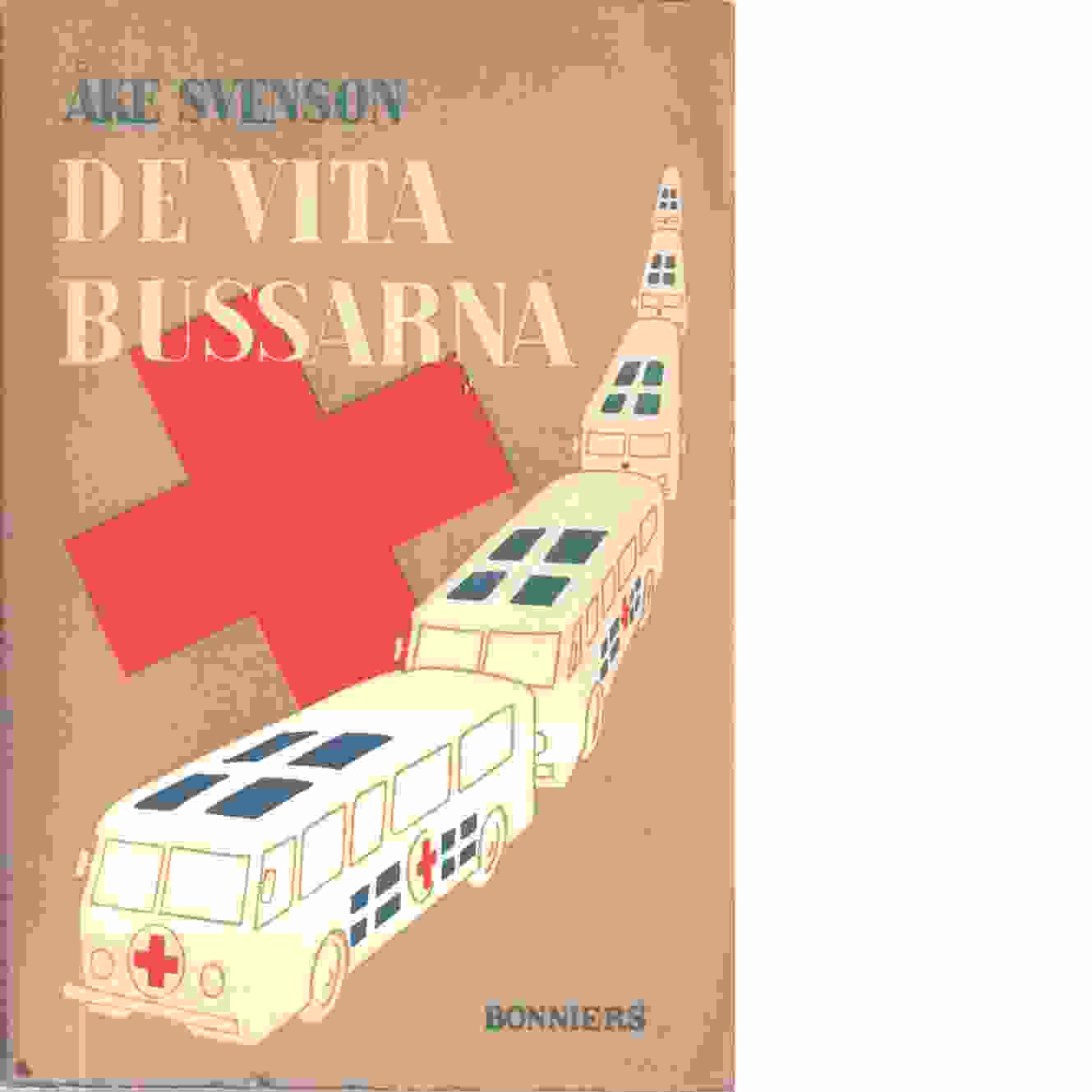 De vita bussarna - Svenson, Åke