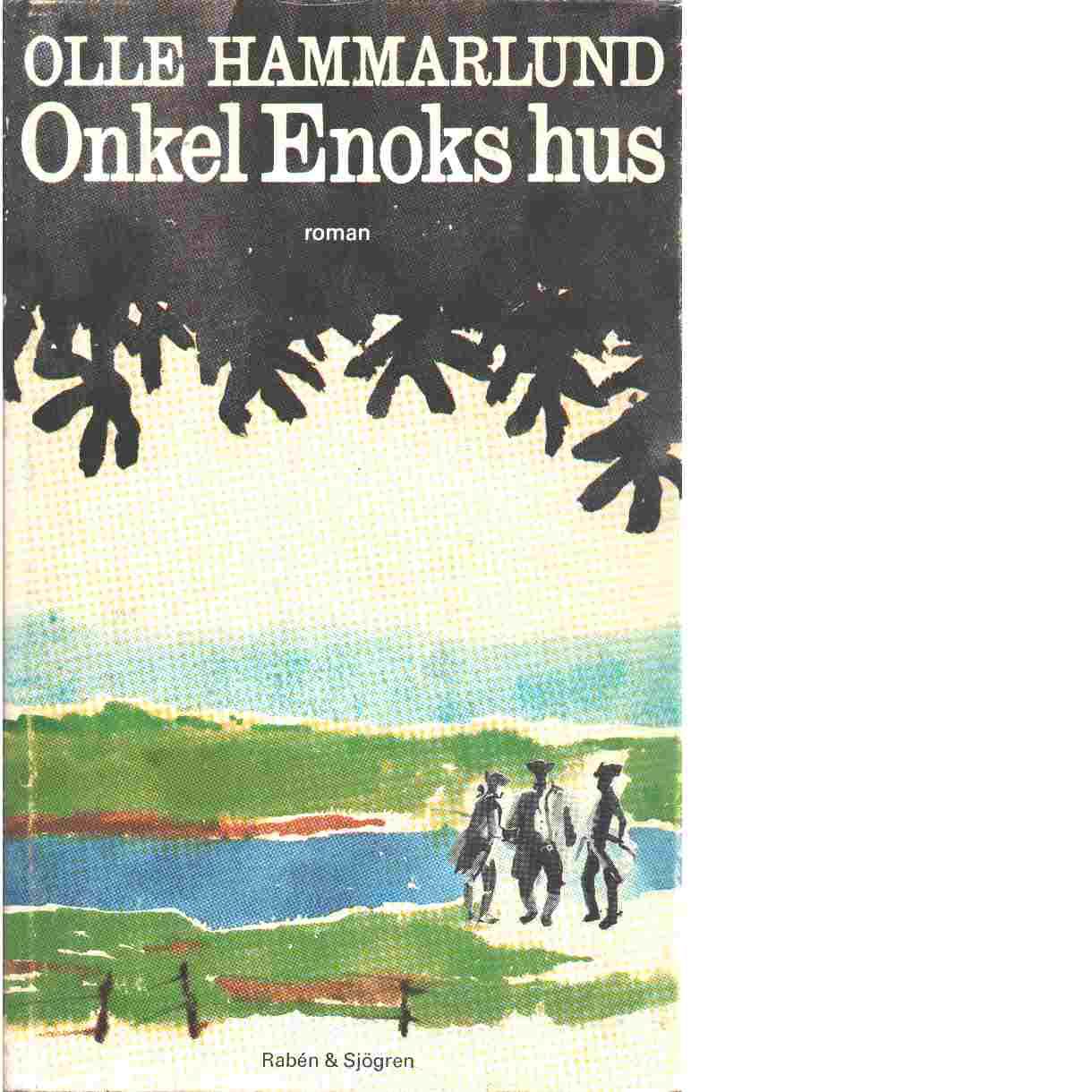 Onkel Enoks hus  - Hammarlund, Olle