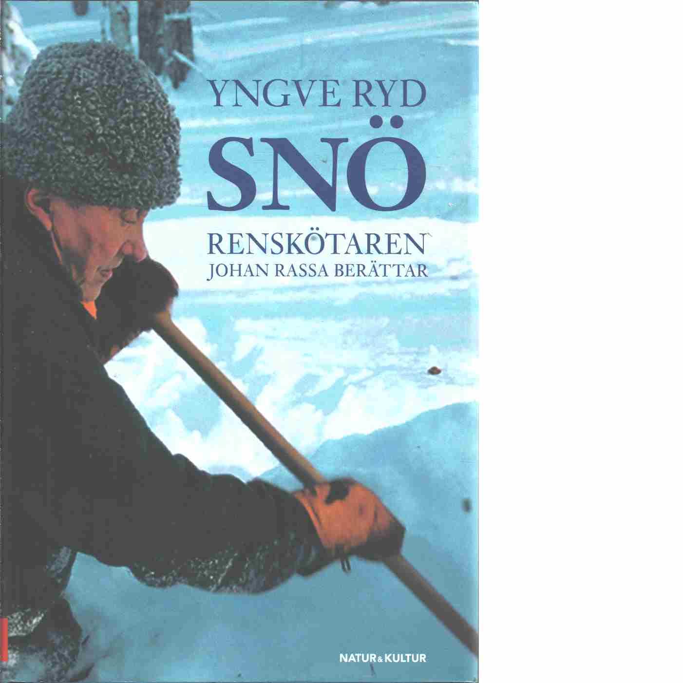 Snö : en renskötare berättar - Ryd, Yngve