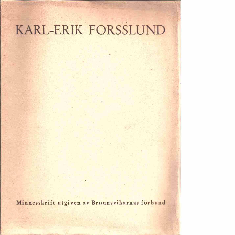 Karl-Erik Forsslund : en minnesskrift  - Red. Forsslund, Jöran