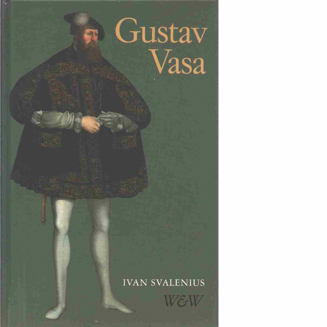 Gustav Vasa -  Svalenius, Ivan