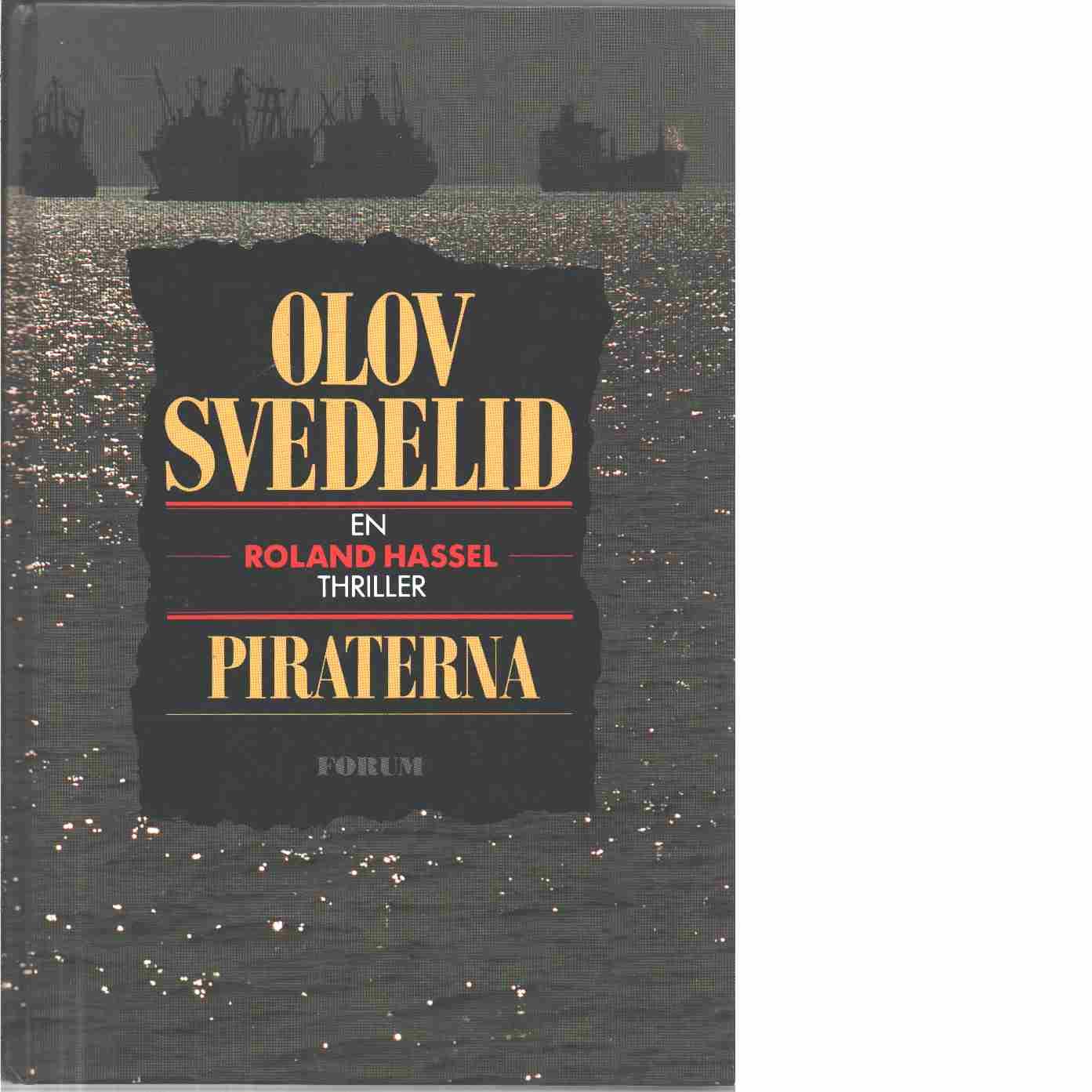 Piraterna : en Roland Hassel-thriller - Svedelid, Olov