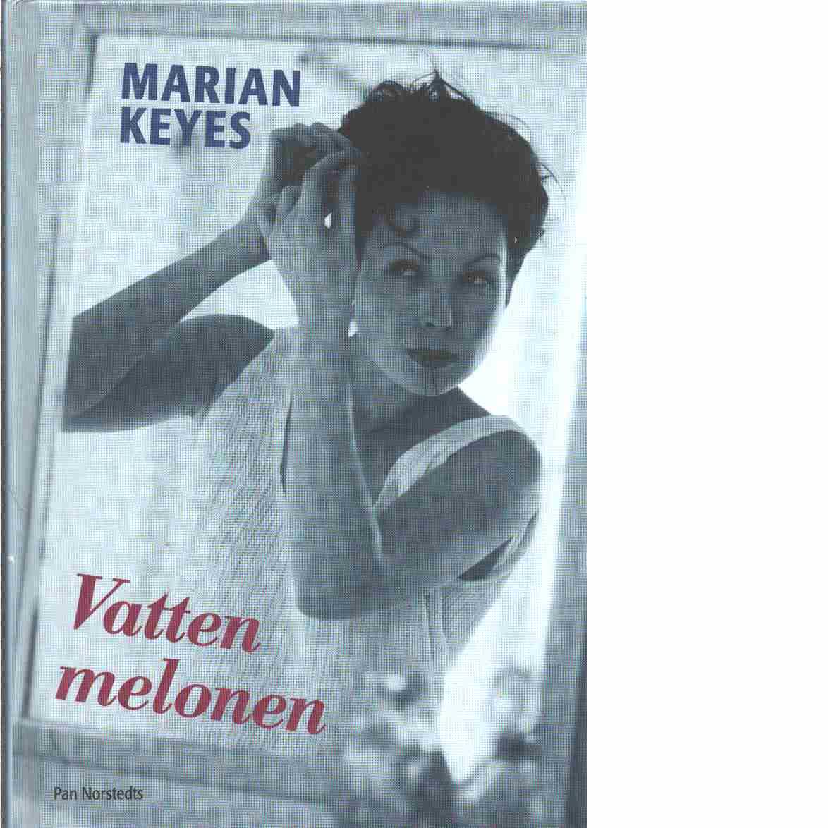 Vattenmelonen - Keyes, Marian
