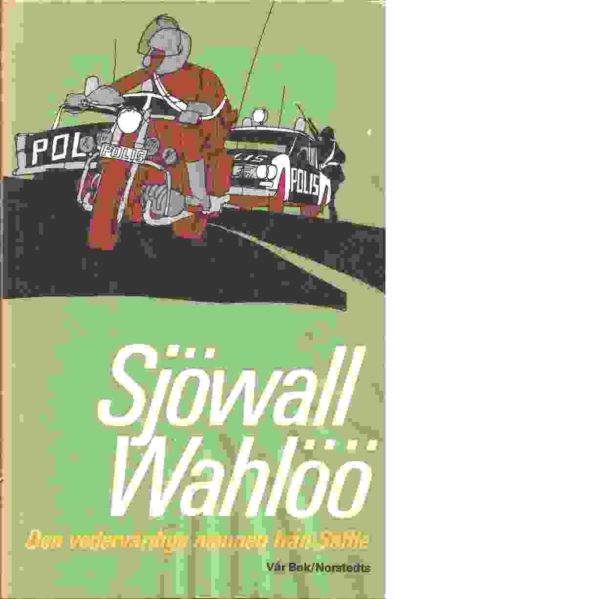 Den vedervärdige mannen från Säffle : roman om ett brott - Sjöwall, Maj och Wahlöö, Per