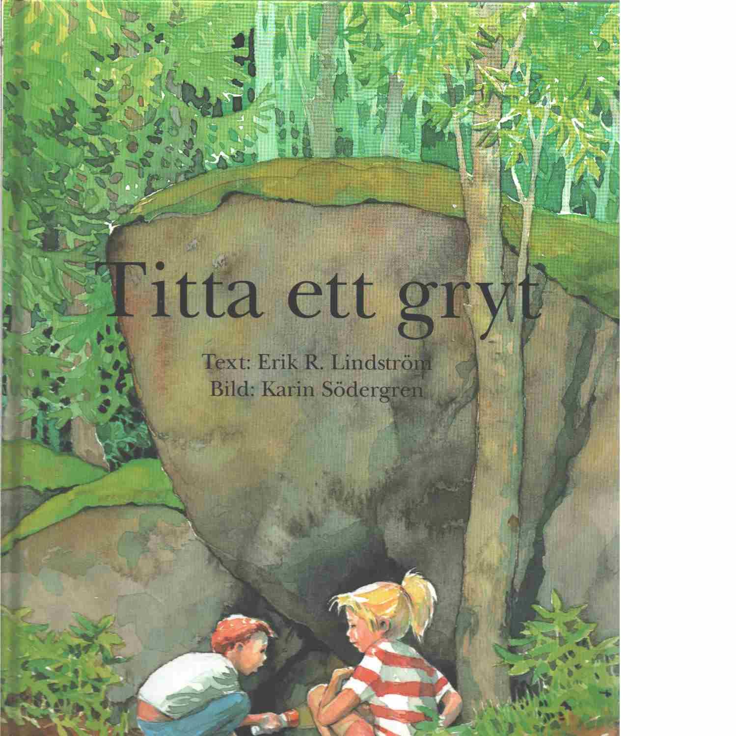 Titta ett gryt  - Lindström, Erik R och Södergren, Karin