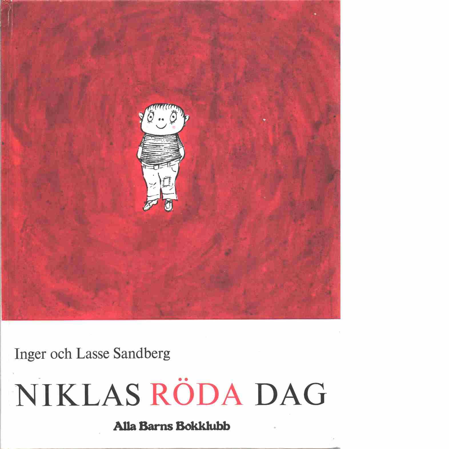 Niklas röda dag  - Sandberg, Inger och Sandberg, Lasse