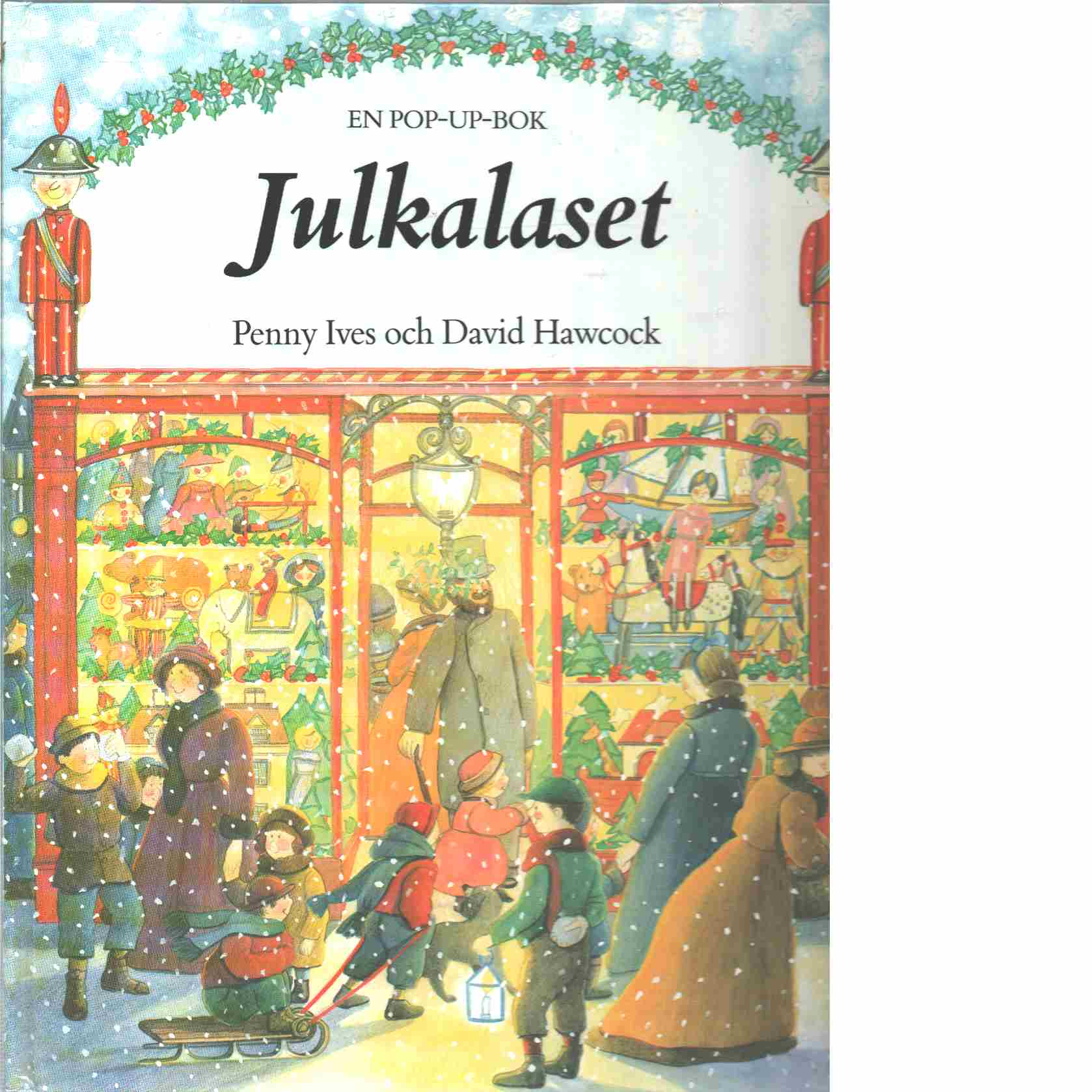 Julkalaset : En pop-up-bok - Ives, Penny och  Hawcock, David