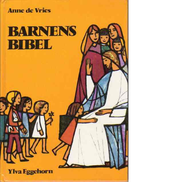 Barnens bibel : bibeln berättad för barn - De Vries, Anne