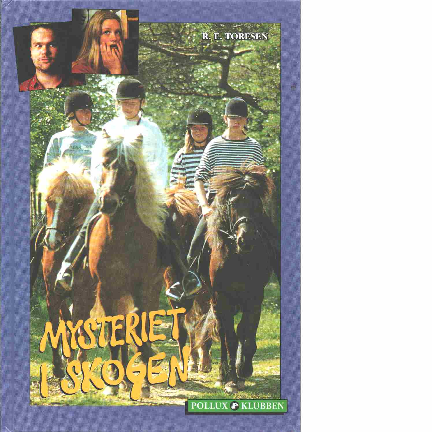 Mysteriet i skogen - Toresen, R. E.