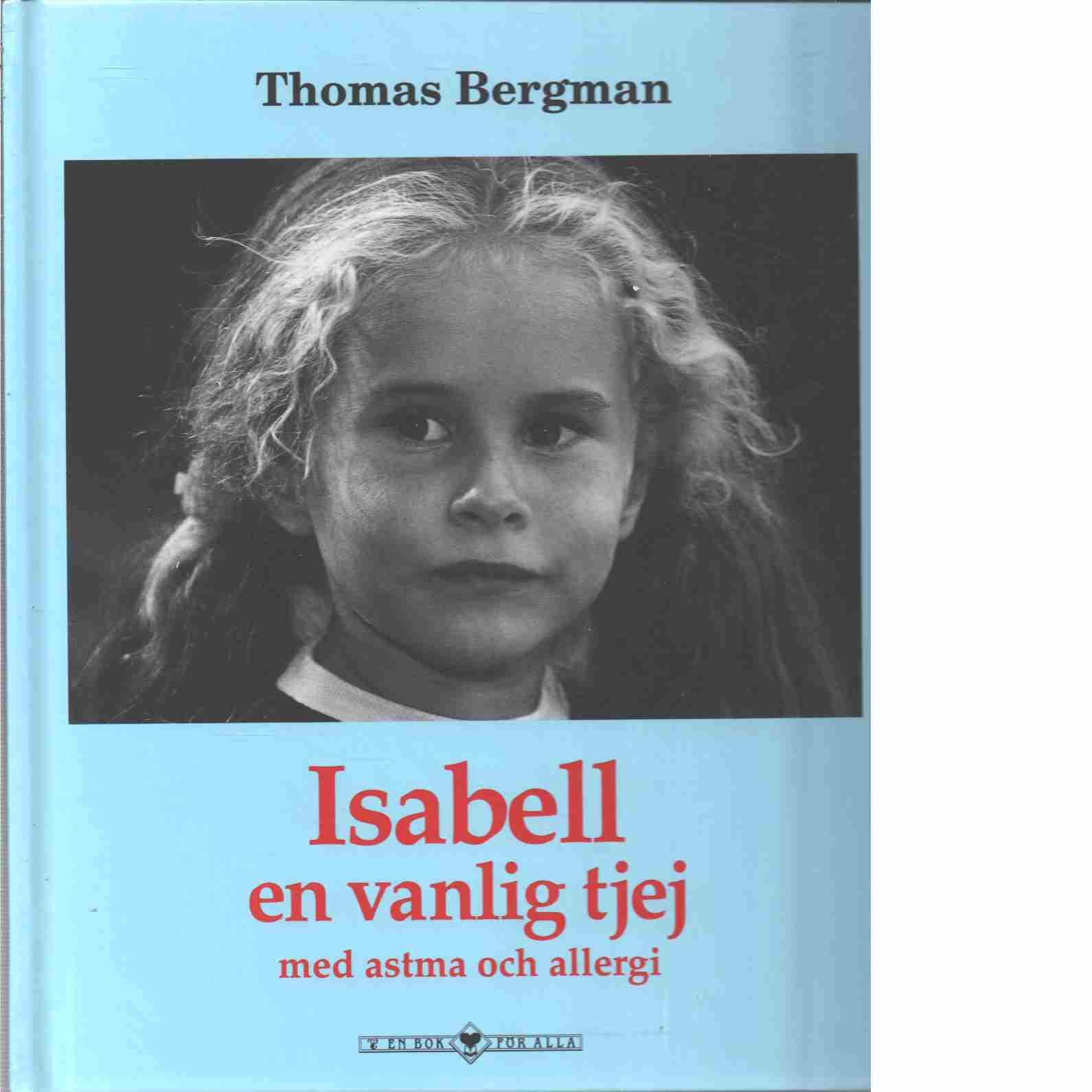 Isabell : en vanlig tjej med astma och allergi - Bergman, Thomas