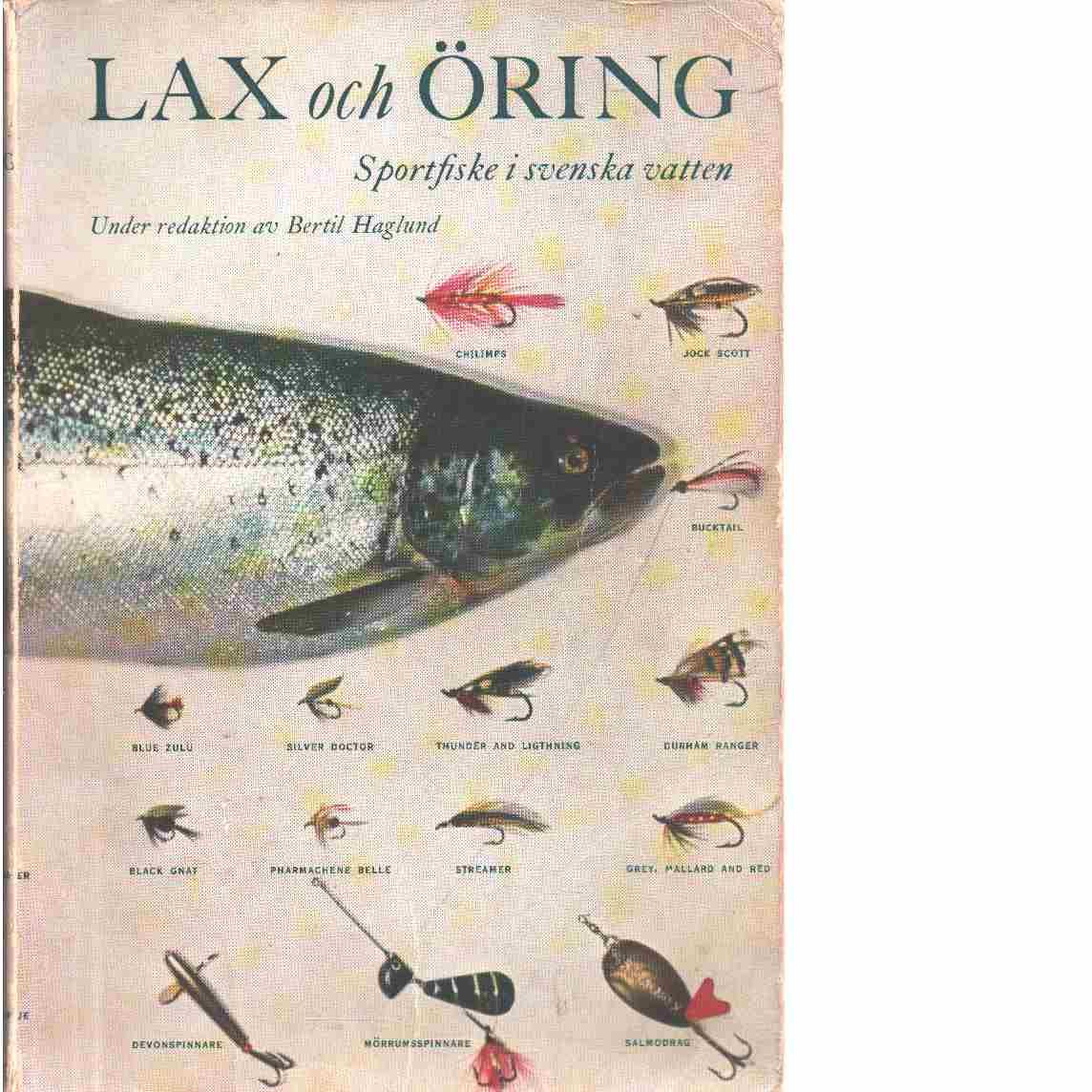 Lax och öring : sportfiske i svenska vatten  - Red. Haglund, Bertil och Asp, Christer