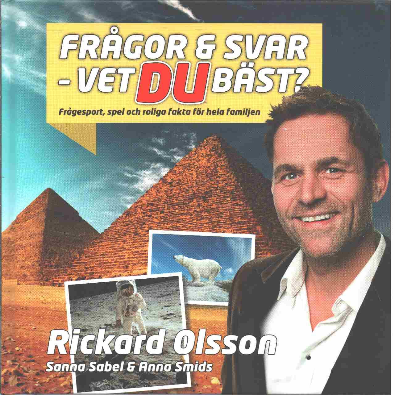 Frågor & svar - vet du bäst? : frågesport, spel och roliga fakta för hela familjen  - Olsson, Rickard och Smids, Anna samt Sabel, Sanna