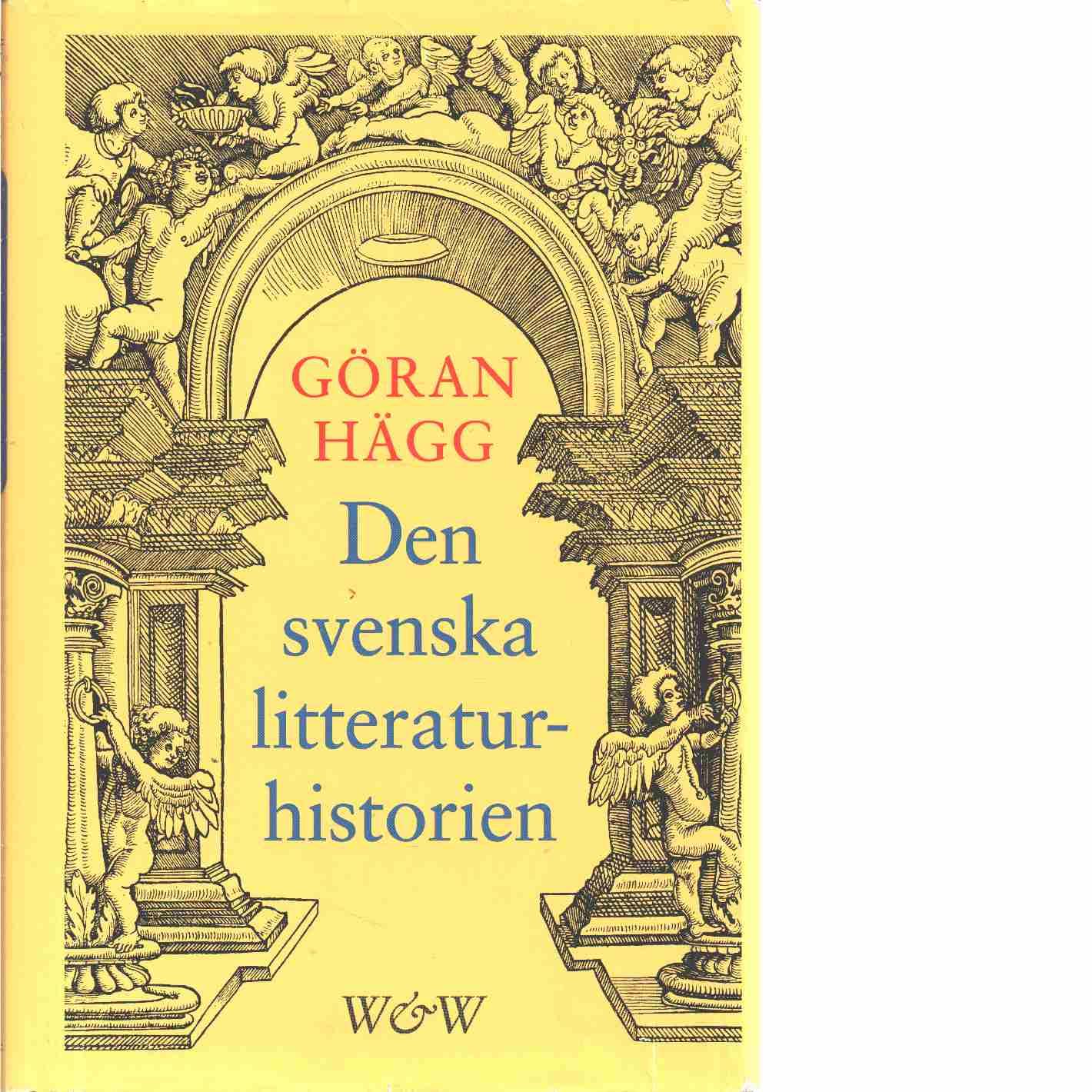 Den svenska litteraturhistorien  - Hägg, Göran
