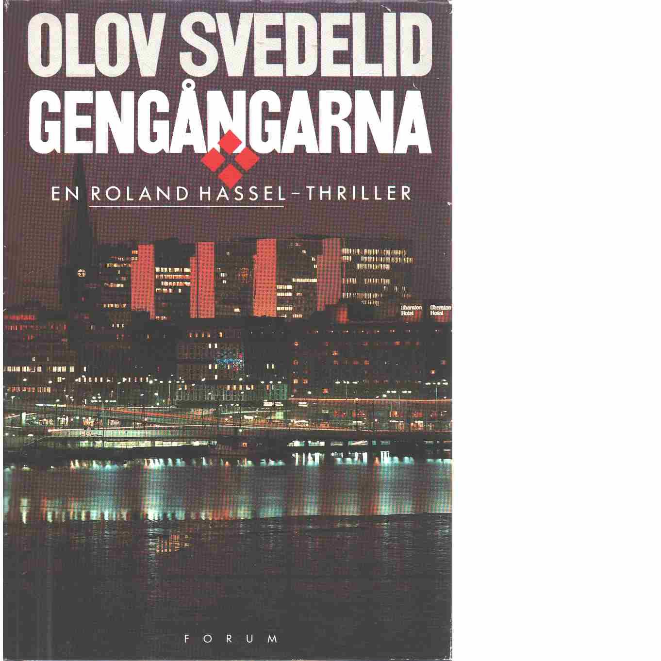 Gengångarna : en Roland Hassel-thriller - Svedelid, Olov