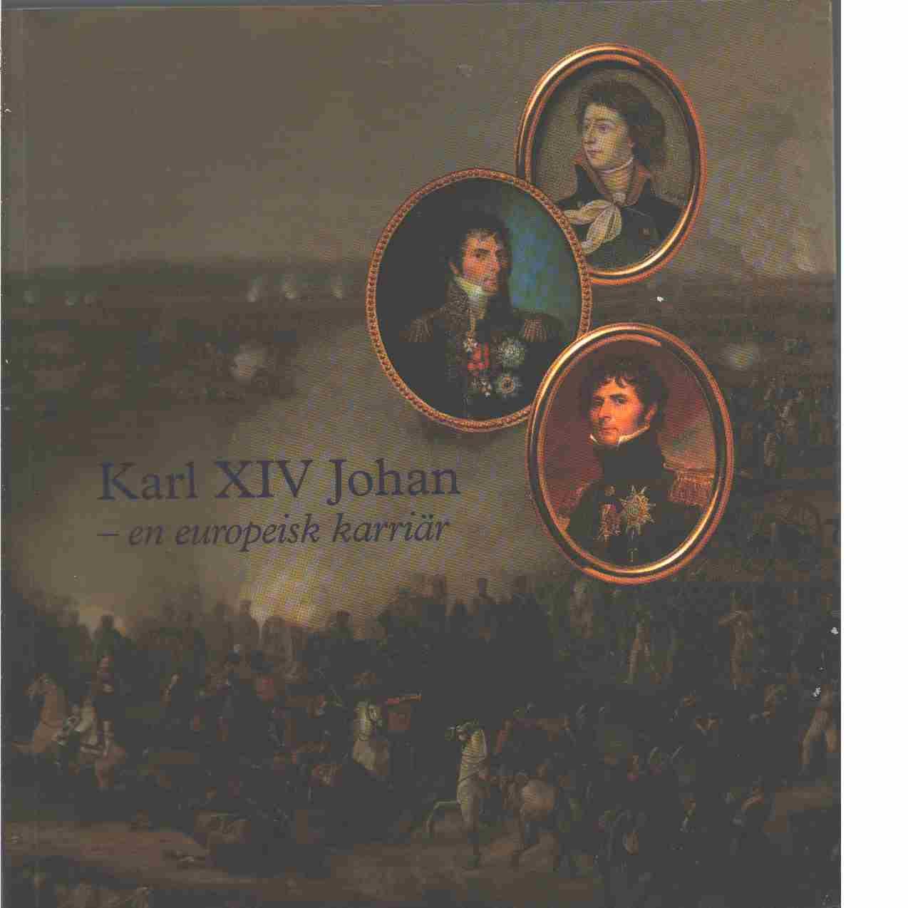 Karl XIV Johan : en europeisk karriär - Red. Ramsay Herthelius, Antoinette