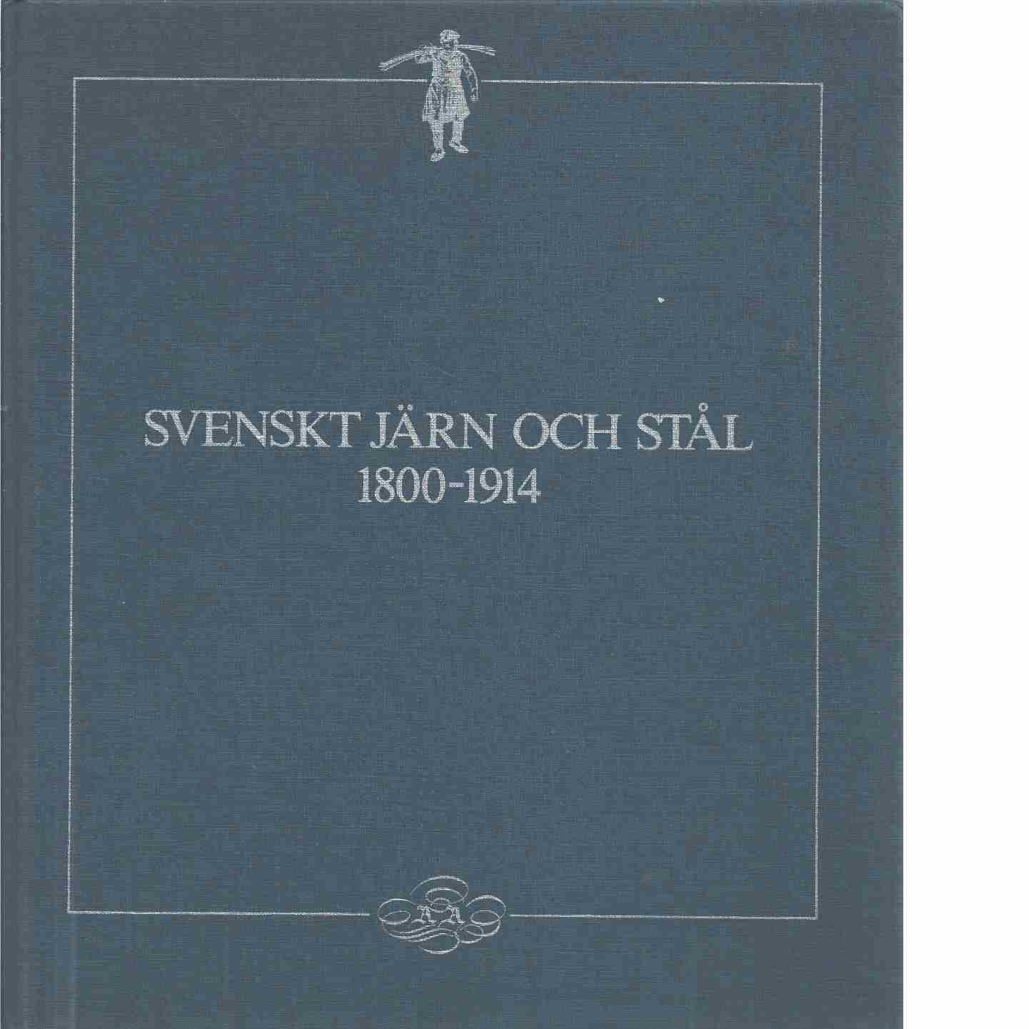 Svenskt järn och stål 1800-1914 - Attman, Artur