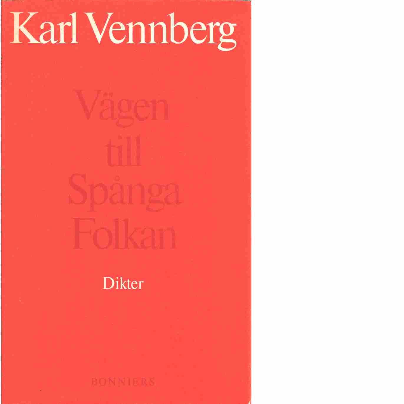 Vägen till Spånga Folkan  - Vennberg, Karl
