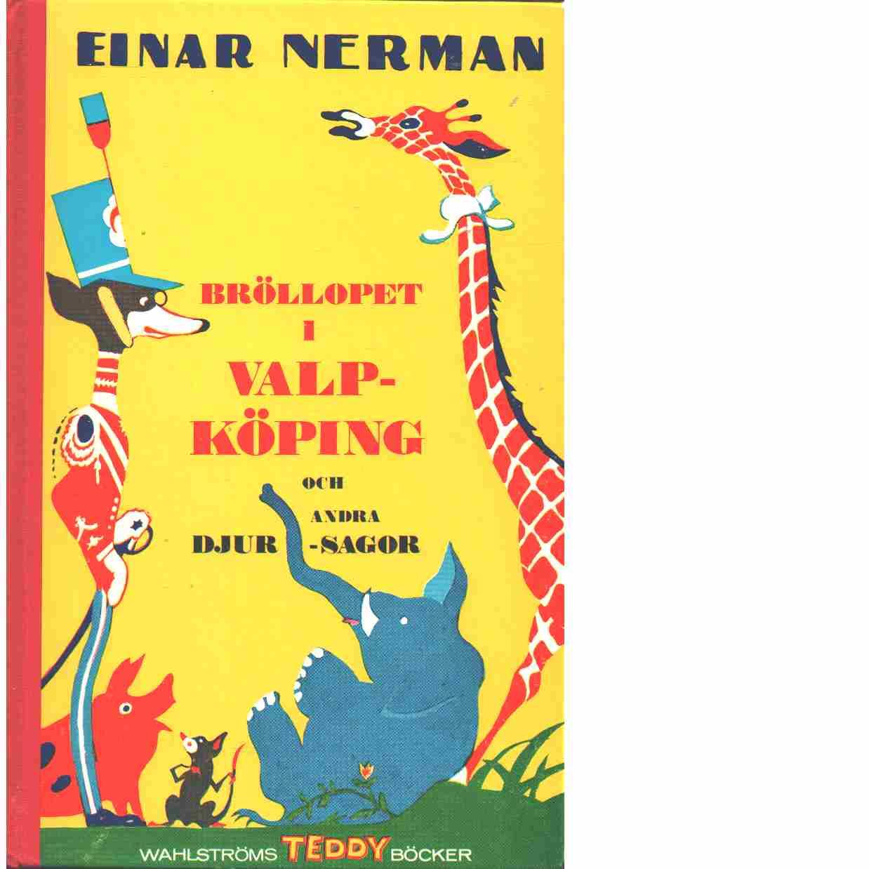 Bröllopet i Valpköping och andra djursagor - Nerman, Einar