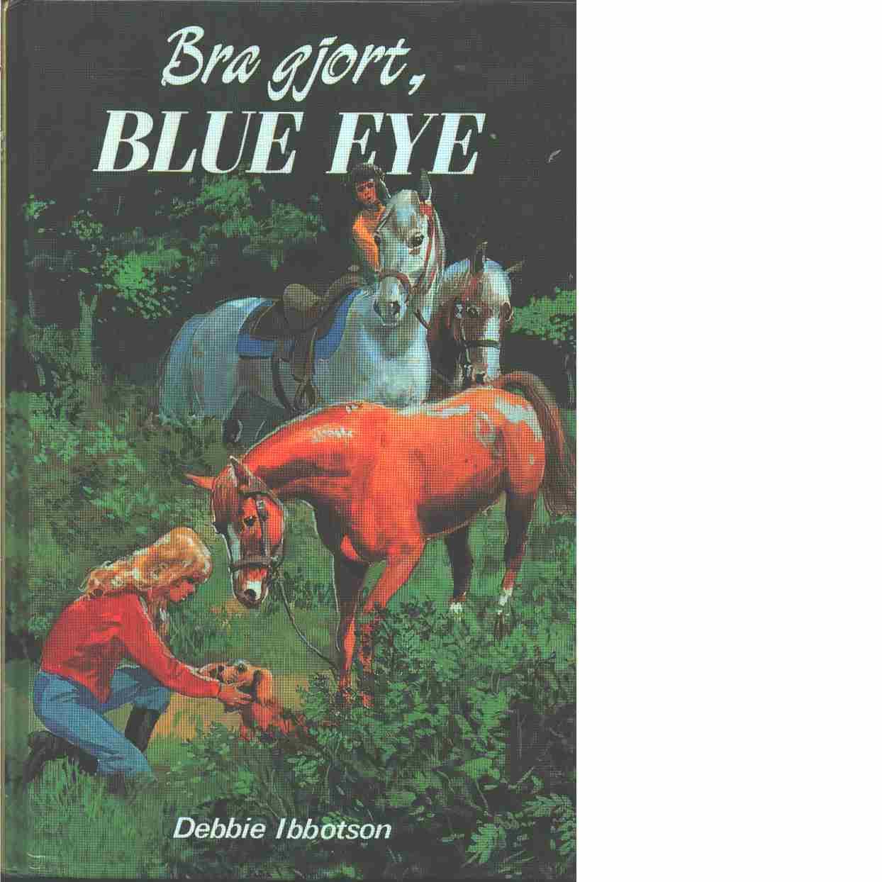 Bra gjort, Blue Eye - Ibbotson, Debbie