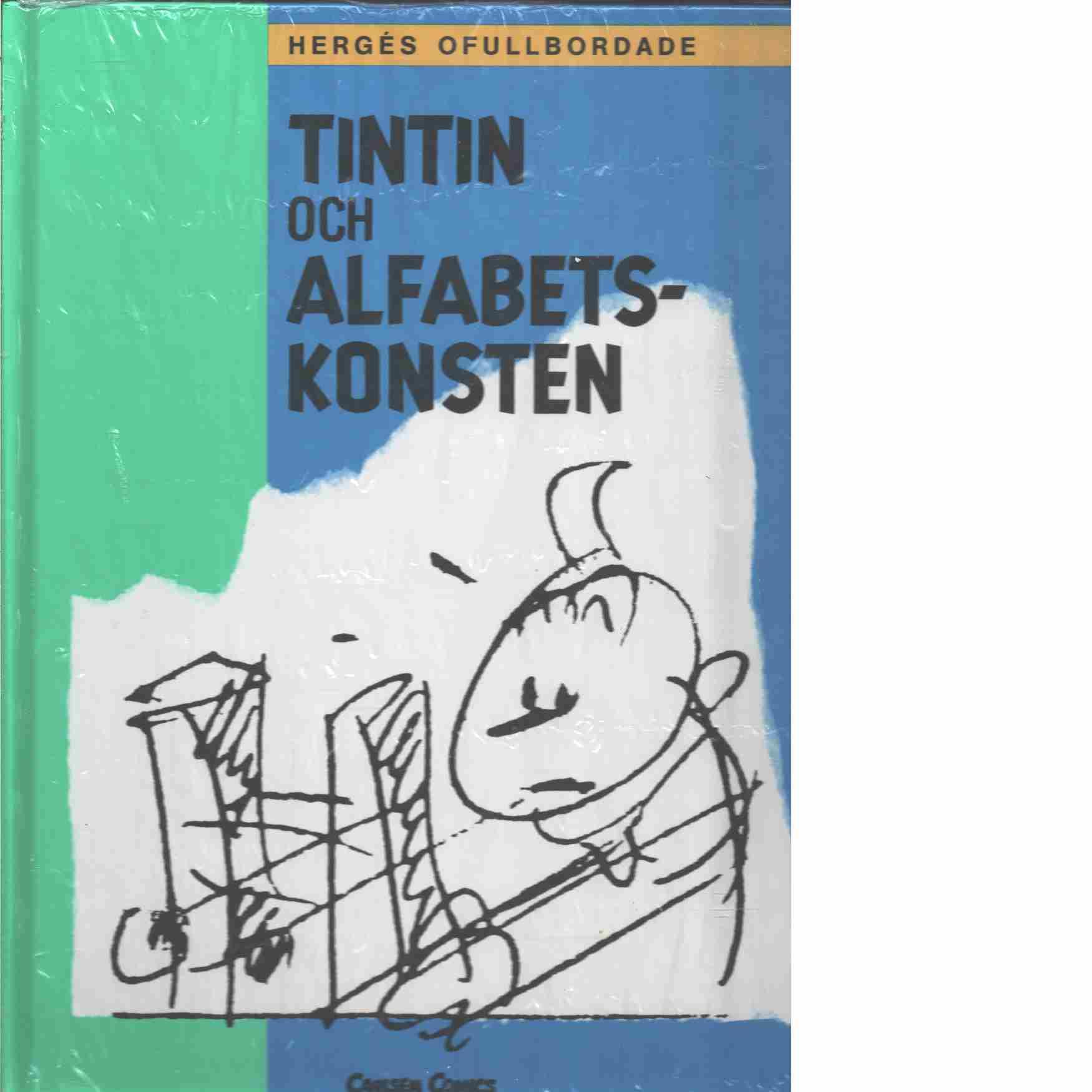 Tintin och alfabetskonsten : Hergés ofullbordade - Hergé