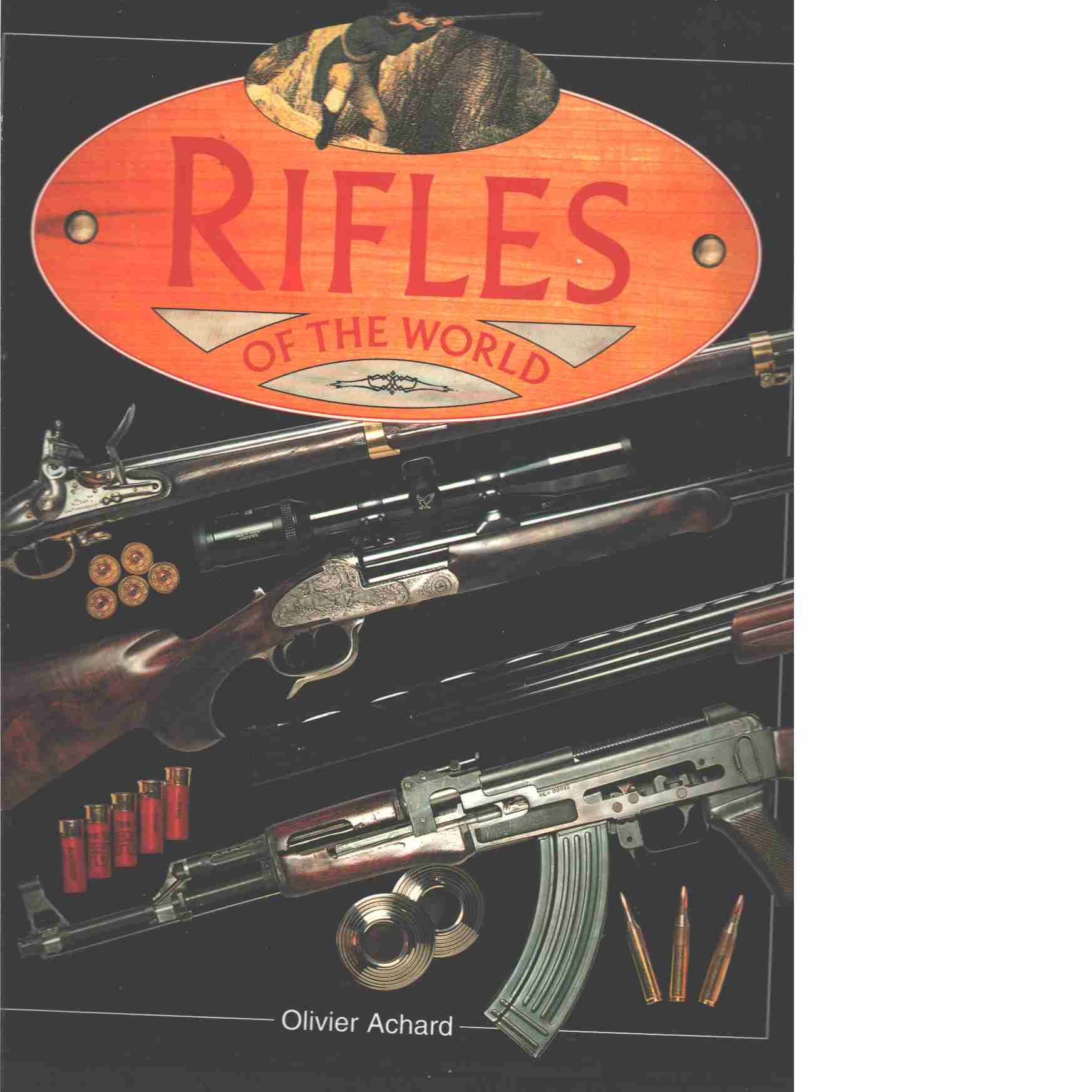 RIFLES OF THE WORLD - ACHARD, OLIVIER