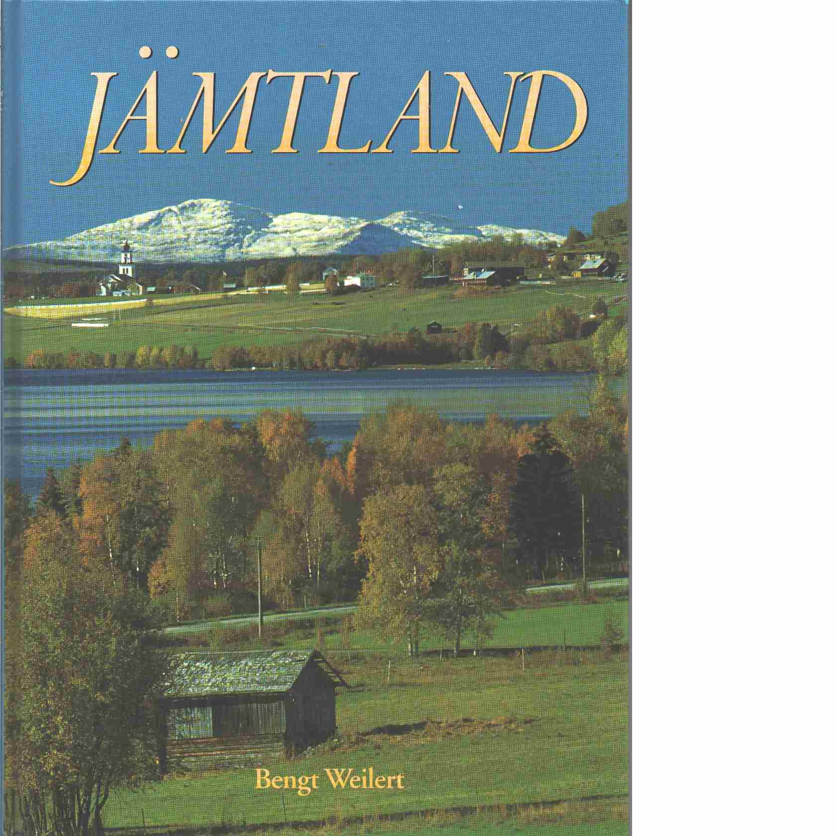 Jämtland : en bildbok  - Weilert, Bengt