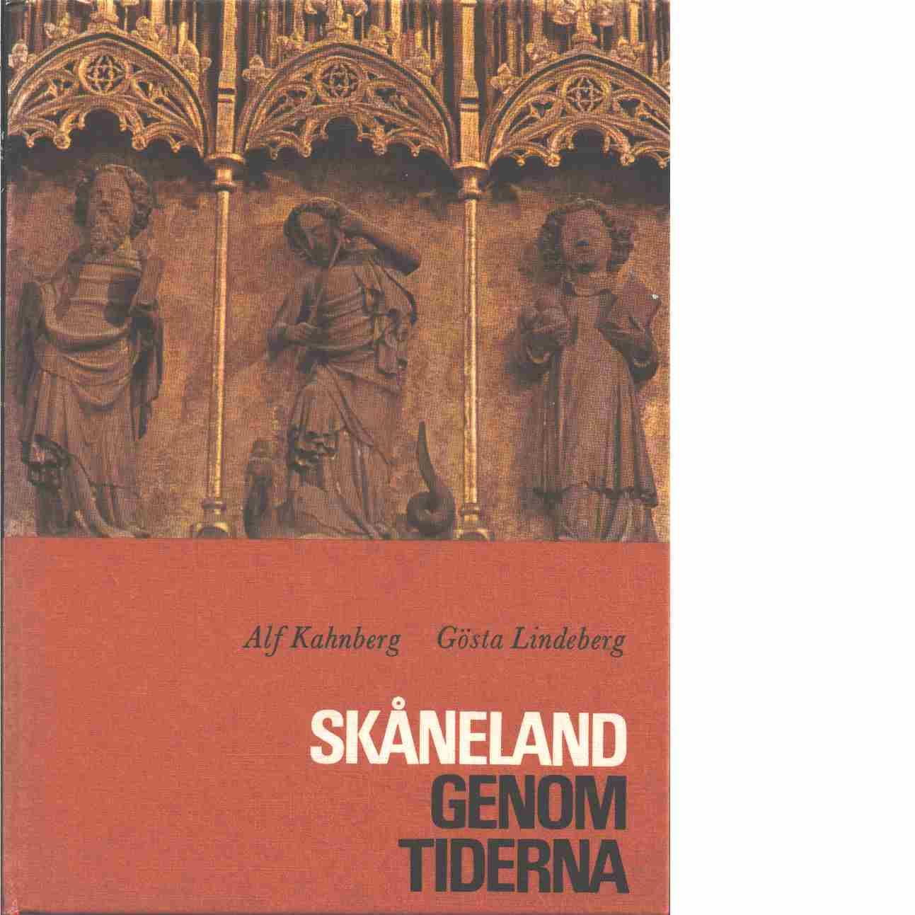 Skåneland genom tiderna  - Kahnberg, Alf och Lindeberg, Gösta