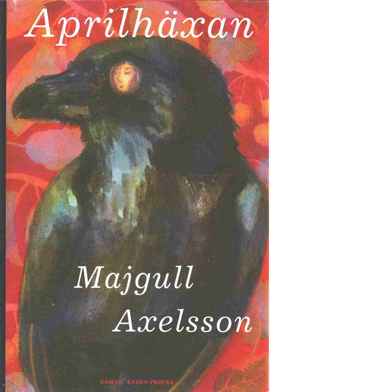 Aprilhäxan - Axelsson, Majgull