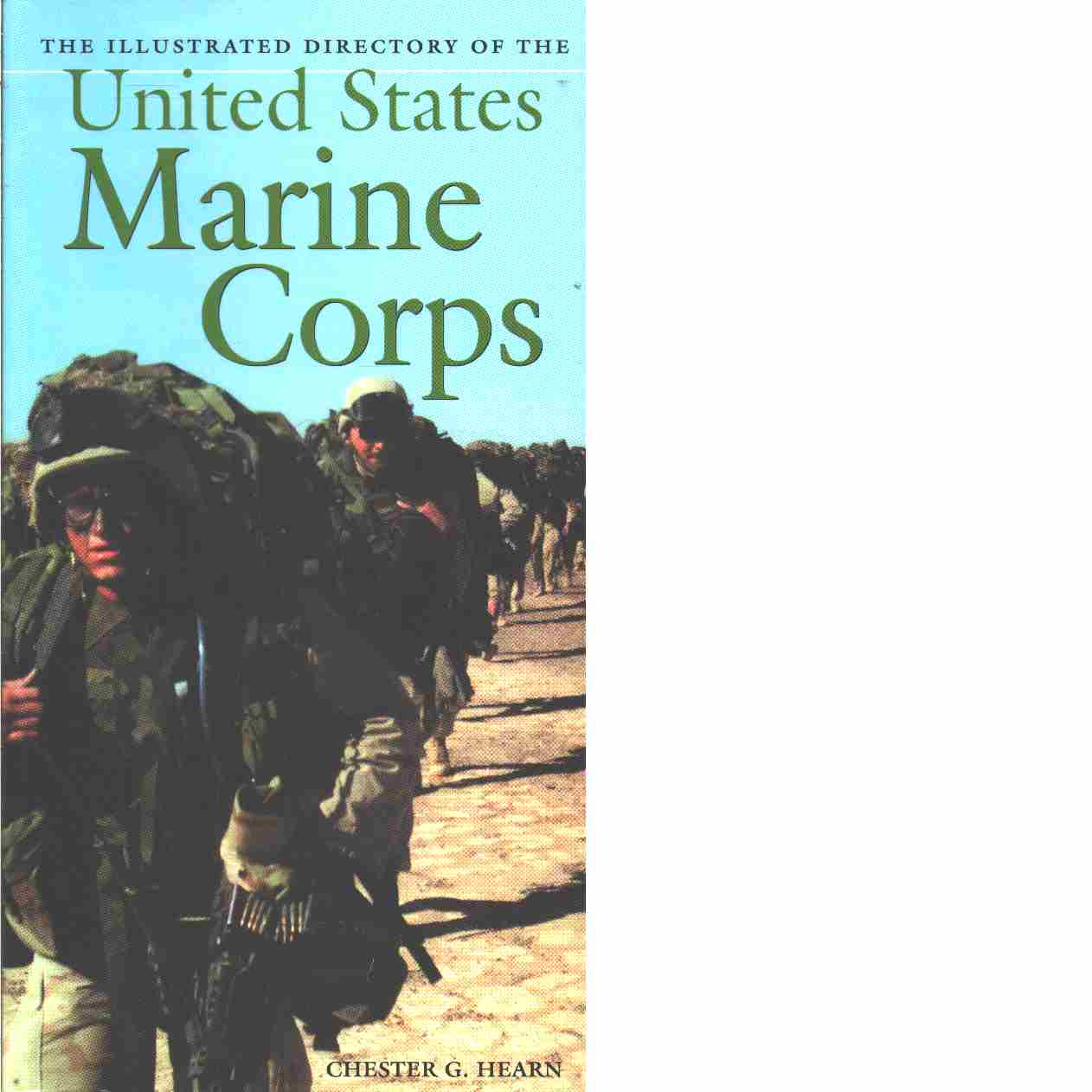 The Illustrated Directory of the U.S. Marine Corps - Hearn, Chester G