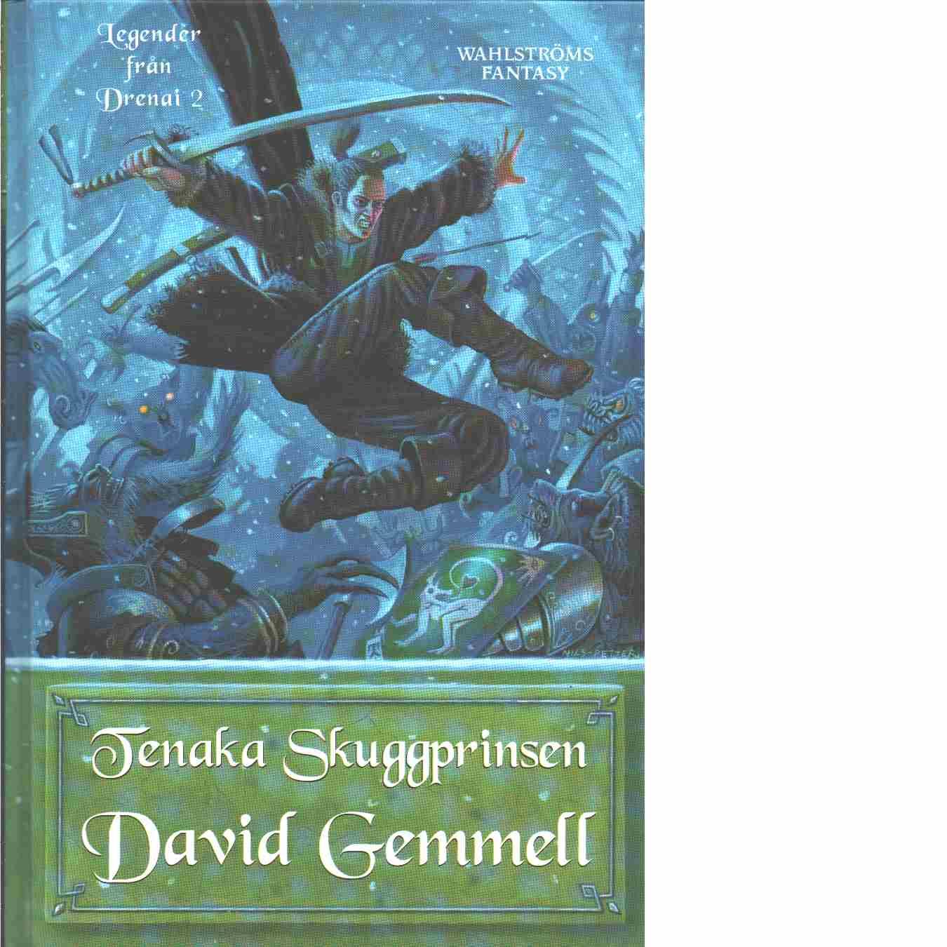 Legender från Drenai. 2, Tenaka skuggprinsen - Gemmell, David