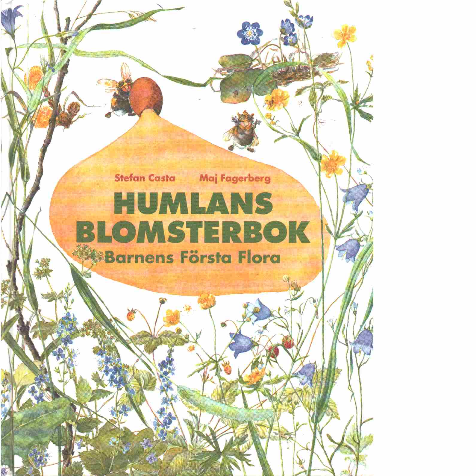 Humlans blomsterbok : barnens första flora  - Casta, Stefan och Fagerberg, Maj