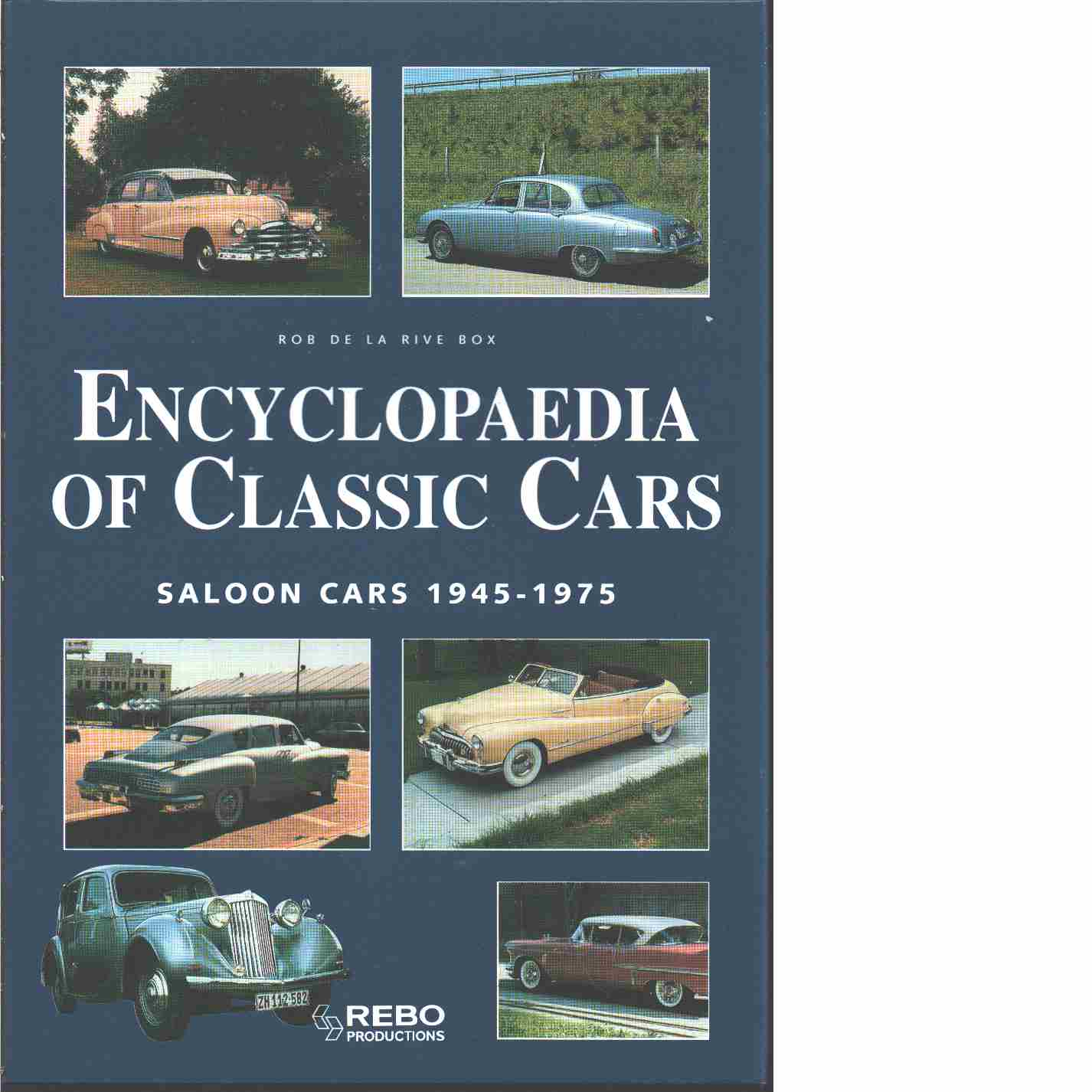 Encyclopaedia of Classic Cars : Saloon Cars 1945-1975 -  De La Rive Box,   Rob