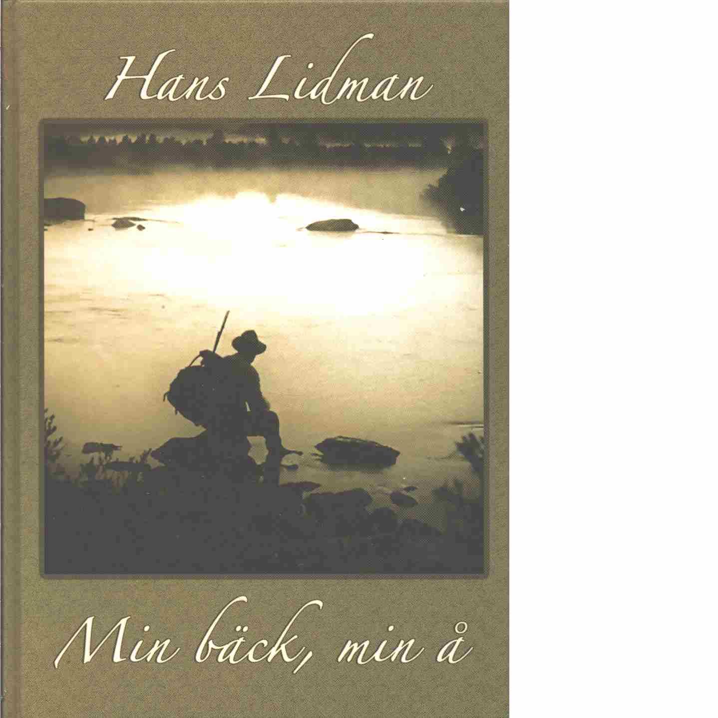 Min bäck, min å - Lidman, Hans